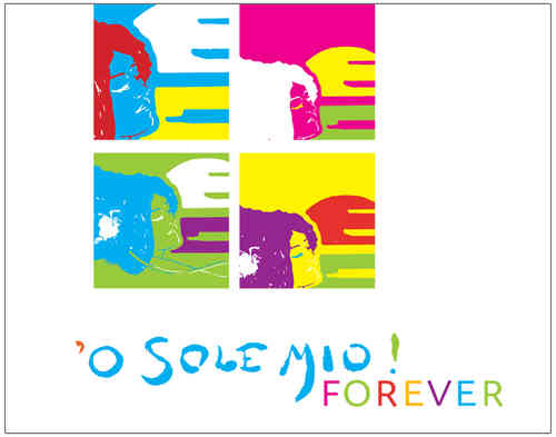 'O SOLE MIO FOREVER